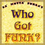 Who Got Funk?