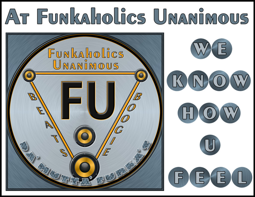 At Funkaholics Unanimous, We know how you feel